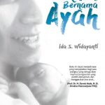 Buku Parenting Islami, Sebuah Pekerjaan Bernama Ayah, Ida S Widayanti